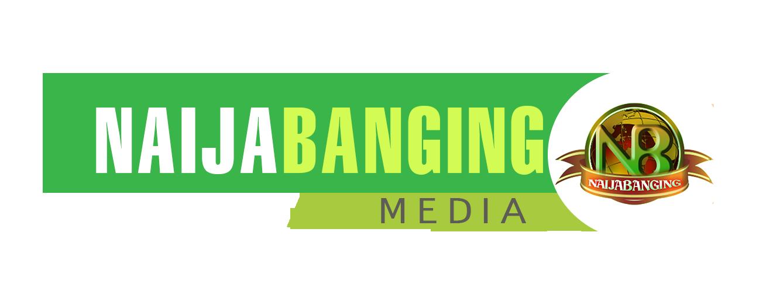 NaijaBanging Media